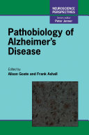 Pathobiology of Alzheimer s Disease