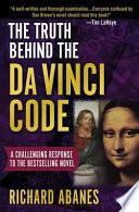 The Truth Behind The Da Vinci Code Book