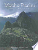 Machu Picchu  : Unveiling the Mystery of the Incas