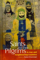 Saints and Their Pilgrims in Iran and Neighbouring Countries