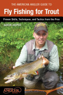 American Angler Guide to Fly Fishing for Trout