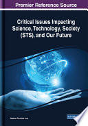 Critical Issues Impacting Science  Technology  Society  STS   and Our Future