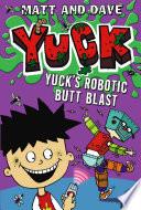 Yuck s Robotic Butt Blast