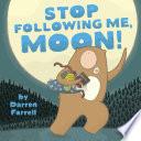 Stop Following Me  Moon