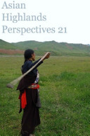 ASIAN HIGHLANDS PERSPECTIVES 21: Collected Essays