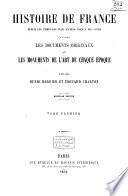 Histoire de France depuis les temps les plus anciens jusqu'à nos jours d'après les documents originaux et les monuments de l'art de chaque époque