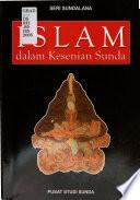 Islam dalam kesenian Sunda dan kajian lainnya mengenai budaya Sunda