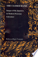 The Closed Hand  : Images of the Japanese in Modern Peruvian Literature