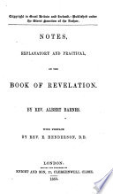 Notes Explanatory And Practical On The Book Of Revelation By Rev Albert Barnes With Preface By Rev E Henderson With The Text And With A Map