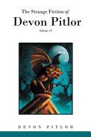 The Strange Fiction of Devon Pitlor