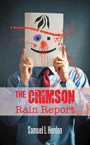 The Crimson Rain Report