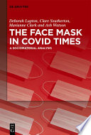 The Face Mask In COVID Times