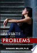When Parents Have Problems