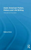 Asian American Fiction, History and Life Writing