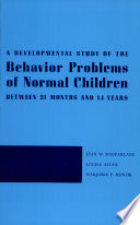 A Developmental Study of the Behavior Problems of Normal Children Between 21 Months and 14 Years