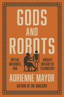 link to Gods and robots : myths, machines, and ancient dreams of technology in the TCC library catalog