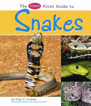 The Pebble First Guide to Snakes