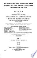 Departments of Labor, Health and Human Services, Education, and Related Agencies Appropriations for 2013: Outside witness testimony