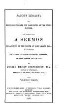 Jacob s Legacy  or  the disconsolate Son comforted by the dying Father  The substance of a sermon  on Gen  xlviii  25  occasioned by the death of J  Allen