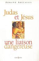 Judas et Jésus, une liaison dangereuse