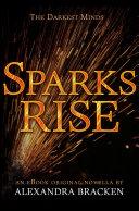 Sparks Rise (The Darkest Minds, Book 2.5)