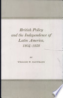 British Policy and the Independence of Latin America