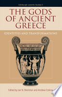 Gods of Ancient Greece  Identities and Transformations