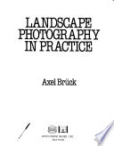 Landscape photography in practice