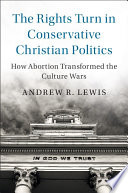The Rights Turn In Conservative Christian Politics