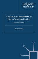 Epistolary Encounters in Neo-Victorian Fiction