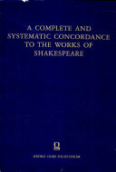 A Complete And Systematic Concordance To The Works Of Shakespeare