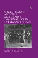 Social Dance and the Modernist Imagination in Interwar Britain
