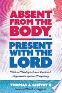 Absent from the Body  Present with the Lord Book PDF