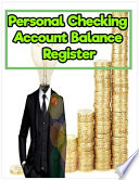 Personal Checking Account Balance Register: Payment Record Tracking Log Book Man