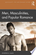 Men, Masculinities, and Popular Romance