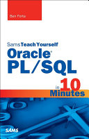 Oracle PL SQL in 10 Minutes  Sams Teach Yourself