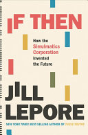 link to If then : how the Simulmatics Corporation invented the future in the TCC library catalog