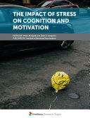 The Impact of Stress on Cognition and Motivation