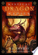 """""""Mystical Dragon Magick: Teachings of the Five Inner Rings"""" by D.J. Conway"""