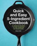 Quick and Easy 5 Ingredient Cookbook Book