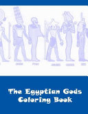 The Egyptian Gods Coloring Book
