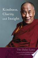 """Kindness, Clarity, and Insight"" by His Holiness the Dalai Lama, Dalai Lama XIV Bstan-'dzin-rgya-mtsho, Jeffrey Hopkins, Elizabeth Napper"