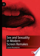 """""""Sex and Sexuality in Modern Screen Remakes"""" by Lauren Rosewarne"""