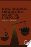 Global Imbalances  Financial Crises  and Central Bank Policies Book