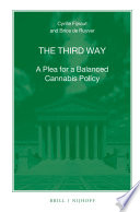 The Third Way  : A Plea for a Balanced Cannabis Policy