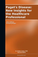 Paget's Disease: New Insights for the Healthcare Professional: 2012 Edition ebook