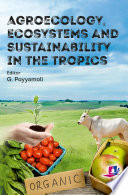 Agroecology  Ecosystems and Sustainability in the Tropics