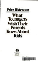 What Teenagers Wish Their Parents Knew About Kids
