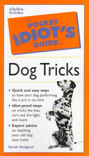 The Pocket Idiot's Guide to Dog Tricks
