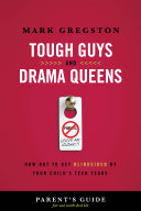 Tough Guys and Drama Queens Parent s Guide